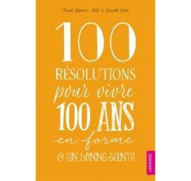 100-resolutions-pour-vivre-100-ans-en-forme-et-en-bonne-sante