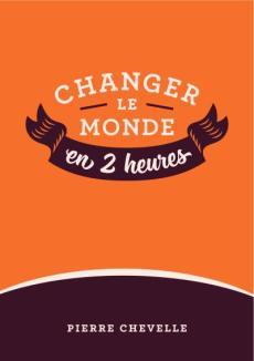 Changer-le-monde-en-2-heures